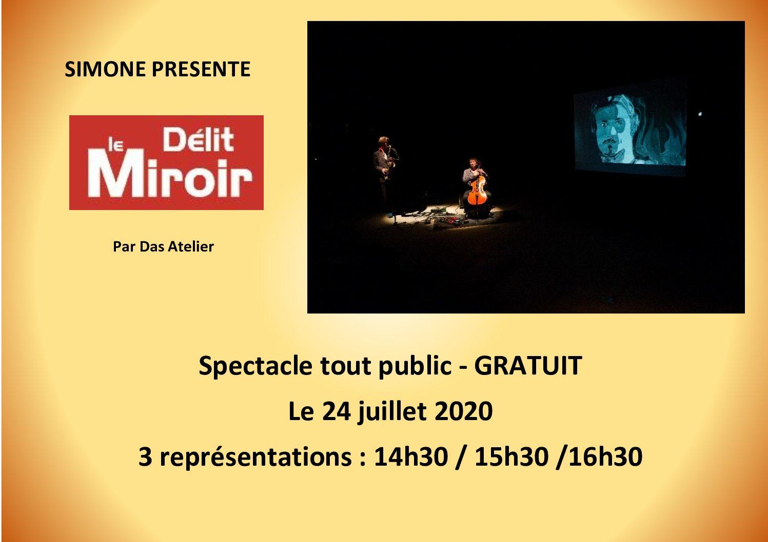 """SIMONE PRÉSENTE """"LE DÉLIT MIROIR""""  SPECTACLE GRATUIT LE 24 JUILLET 2020"""